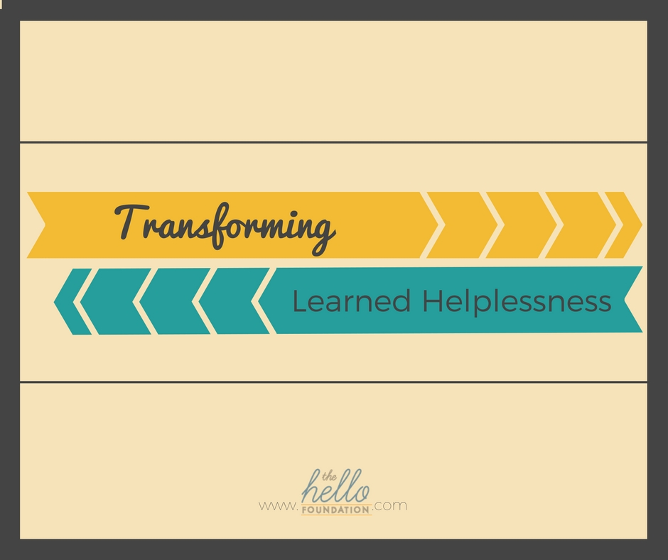 Transforming Learned Helplessness